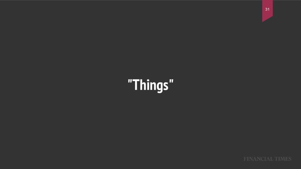 """""""Things"""" 31"""