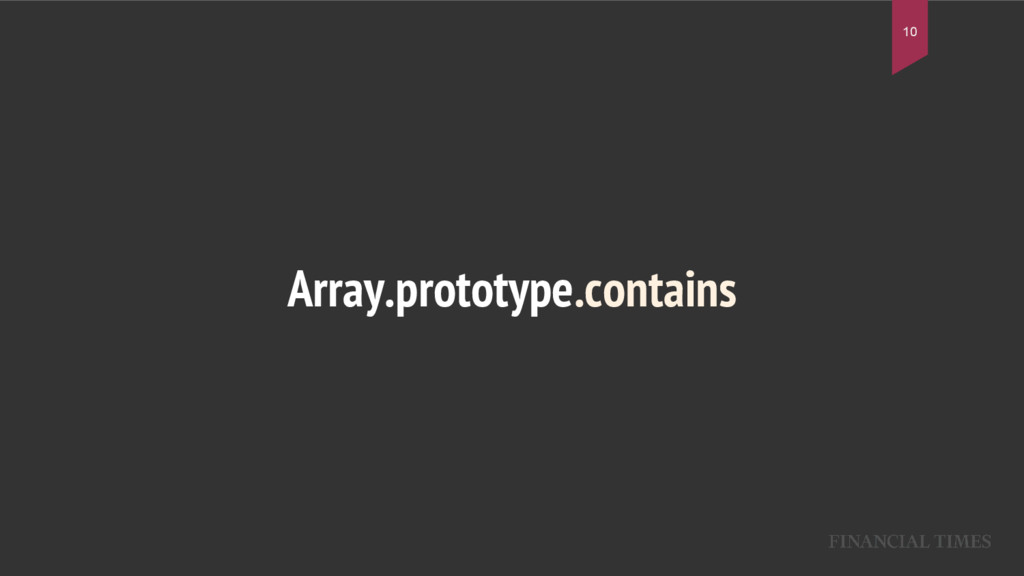 Array.prototype.contains 10