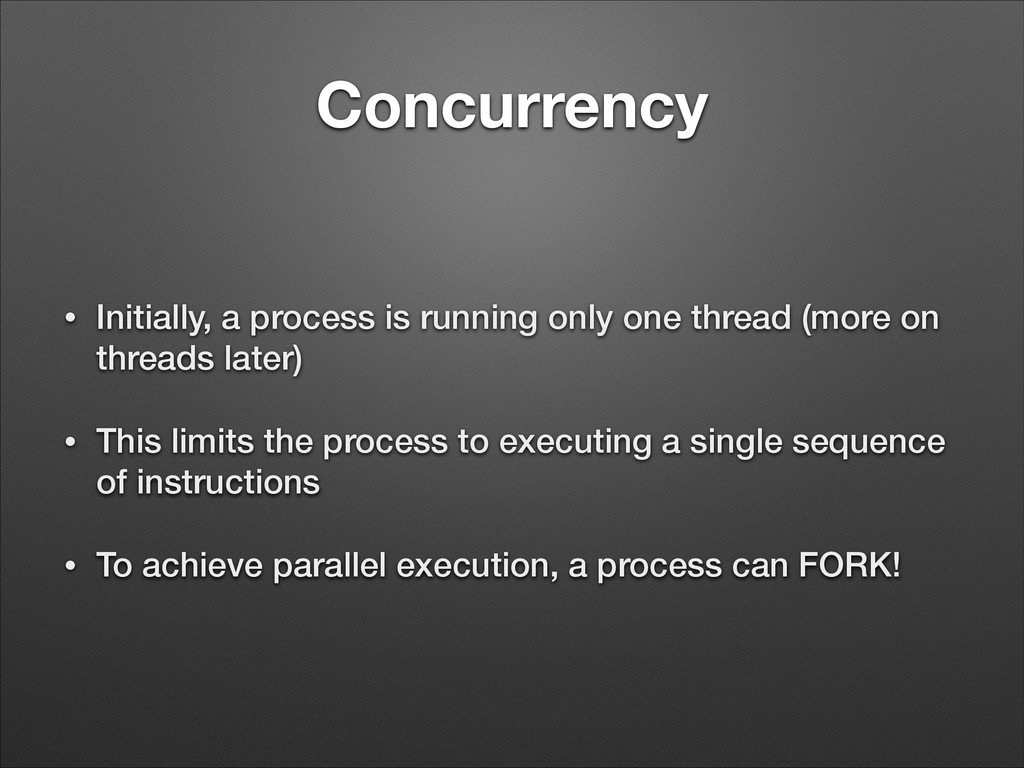 Concurrency • Initially, a process is running o...