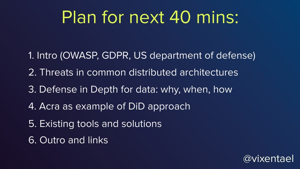 Plan for next 40 mins: 1. Intro (OWASP, GDPR, U...