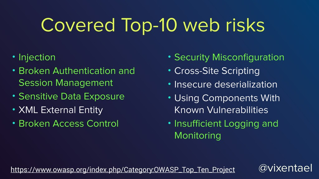 Covered Top-10 web risks https://www.owasp.org/...