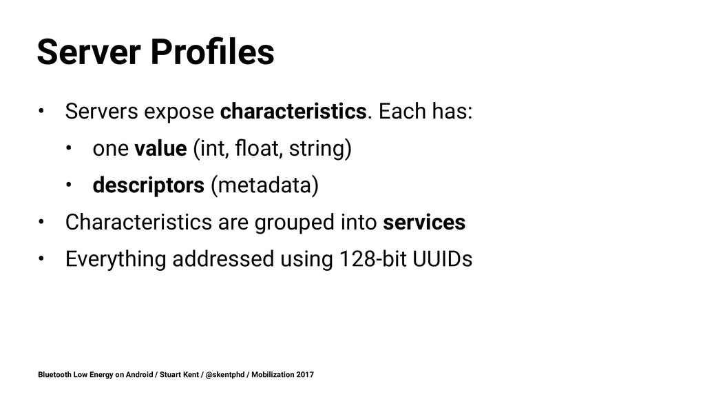 Server Profiles • Servers expose characteristics...