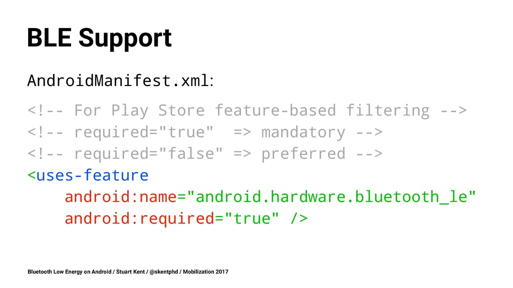 BLE Support AndroidManifest.xml: <!-- For Play ...