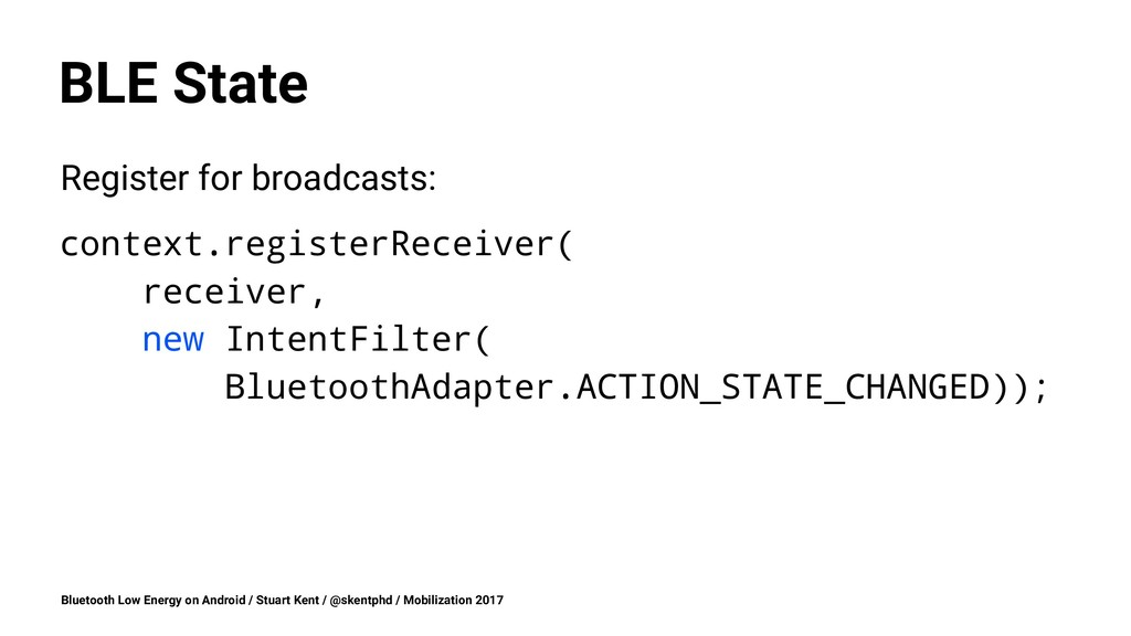 BLE State Register for broadcasts: context.regi...
