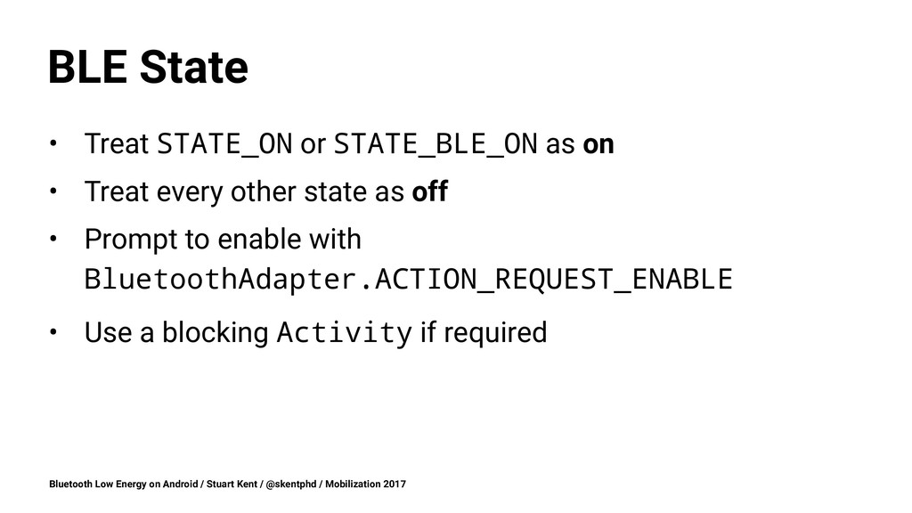 BLE State • Treat STATE_ON or STATE_BLE_ON as o...