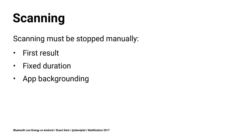 Scanning Scanning must be stopped manually: • F...