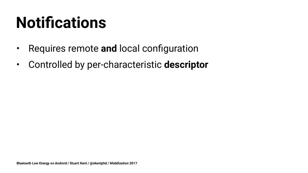 Notifications • Requires remote and local configu...