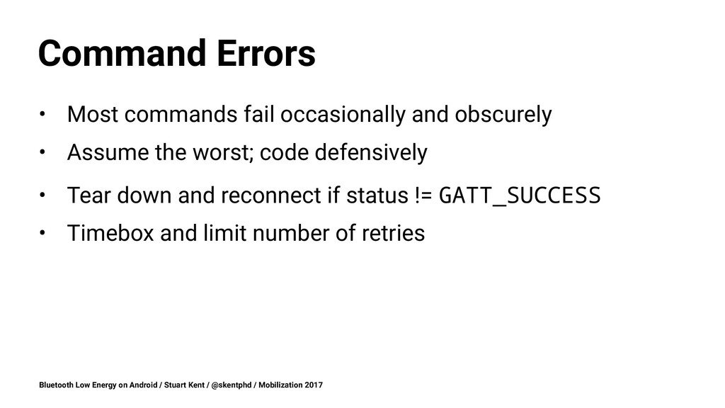 Command Errors • Most commands fail occasionall...