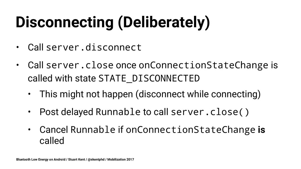 Disconnecting (Deliberately) • Call server.disc...