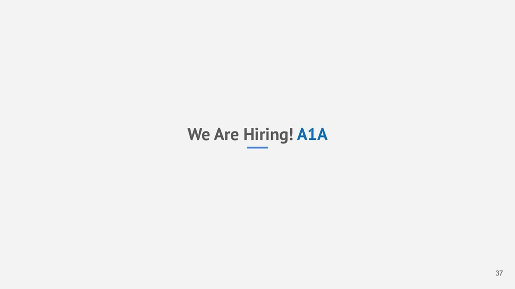 37 We Are Hiring! A1A