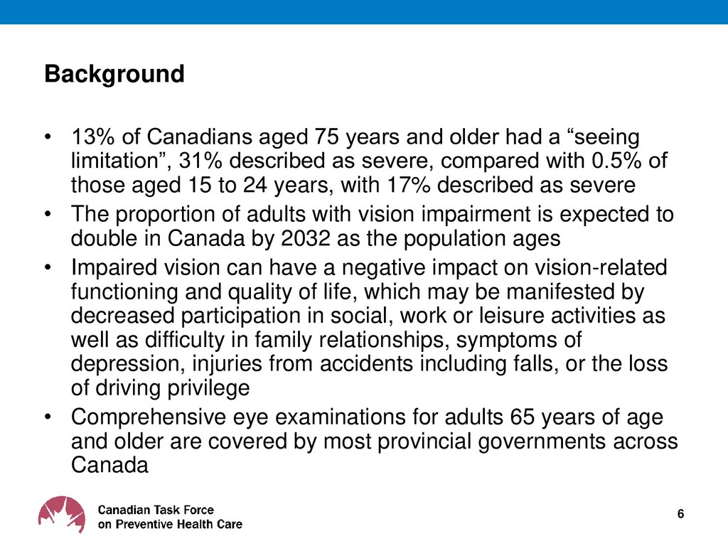 Background • 13% of Canadians aged 75 years and...