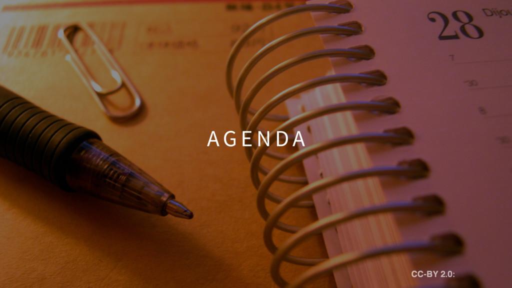 AG E N DA CC-BY 2.0: