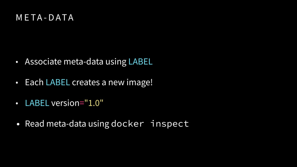M E TA - D ATA • Associate meta-data using LABE...