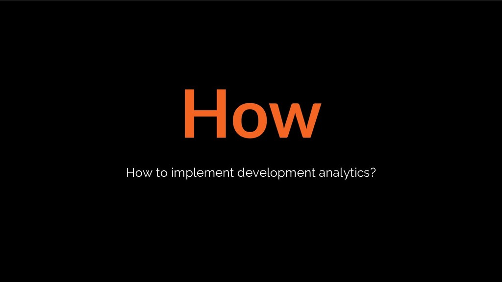 How How to implement development analytics?