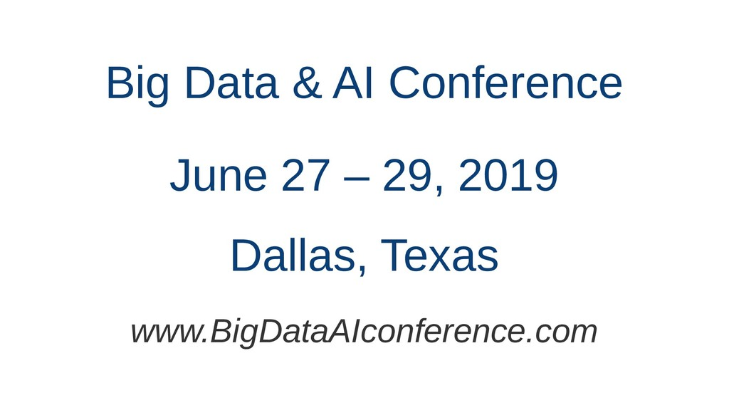 Big Data & AI Conference Dallas, Texas June 27 ...