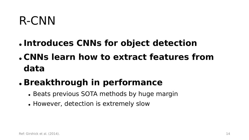 R-CNN • Introduces CNNs for object detection • ...