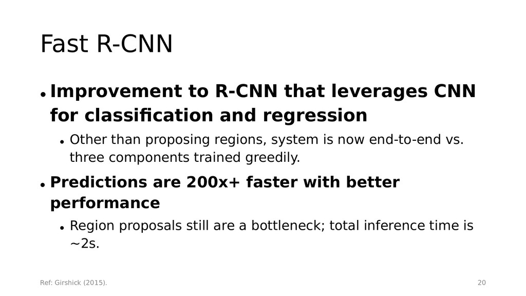Fast R-CNN • Improvement to R-CNN that leverage...