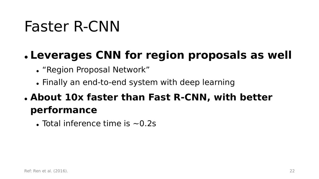 Faster R-CNN • Leverages CNN for region proposa...