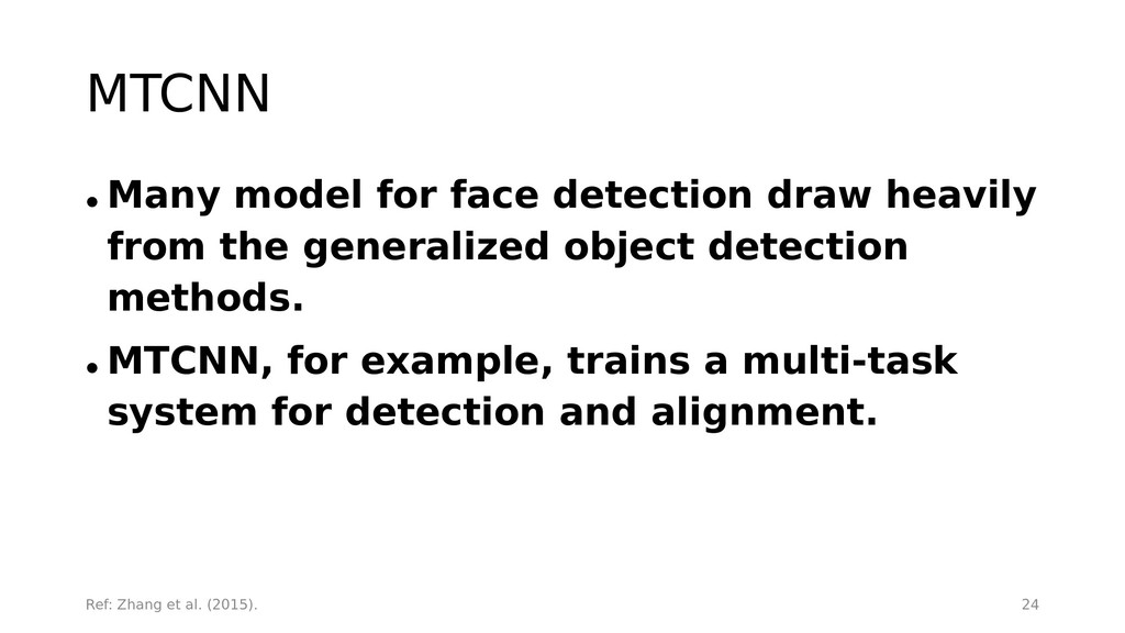 MTCNN • Many model for face detection draw heav...