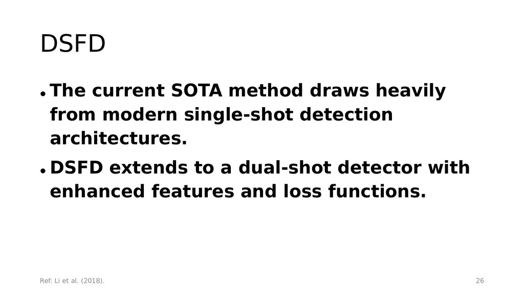 DSFD • The current SOTA method draws heavily fr...