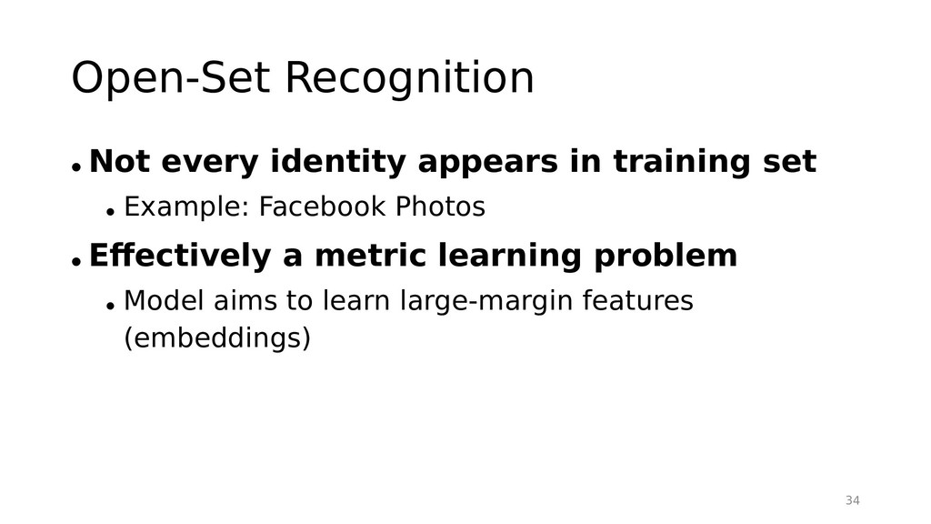 Open-Set Recognition • Not every identity appea...