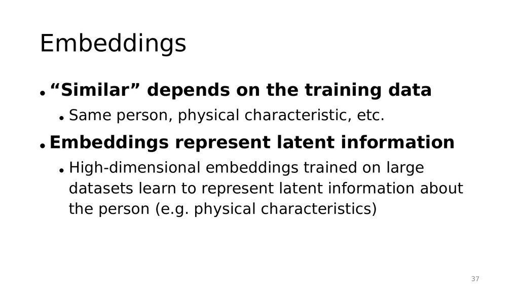 "Embeddings • ""Similar"" depends on the training ..."