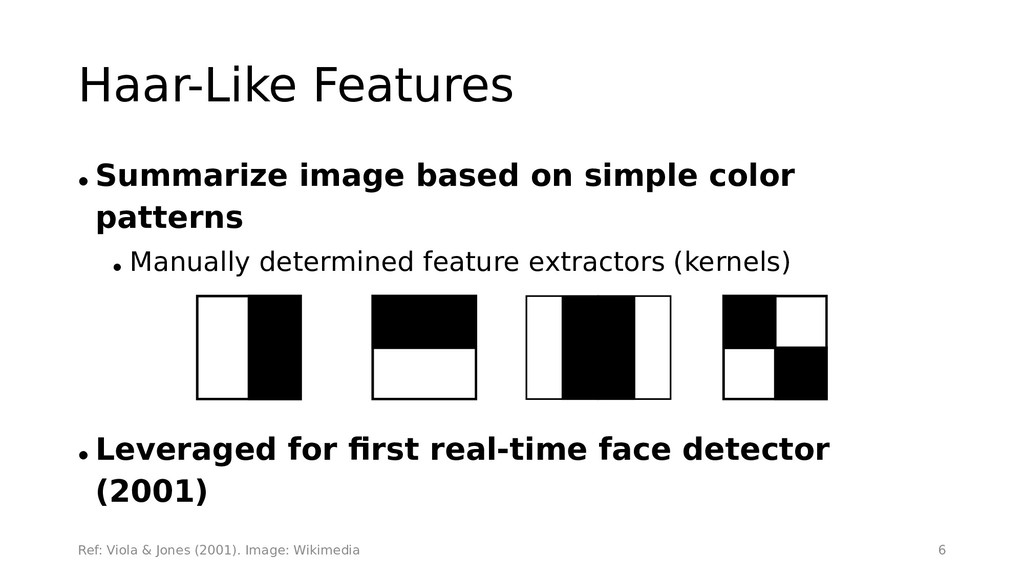 Haar-Like Features • Summarize image based on s...