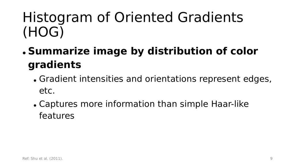 Histogram of Oriented Gradients (HOG) • Summari...