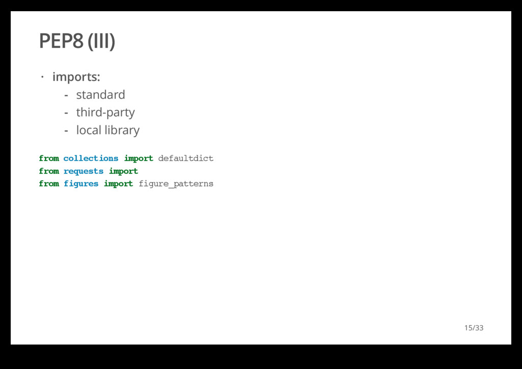PEP8 (III) imports: · standard third-party loca...