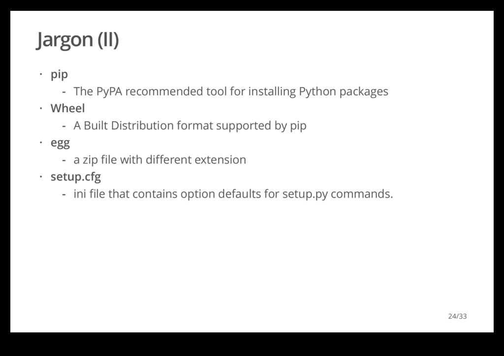 Jargon (II) pip Wheel egg setup.cfg · The PyPA ...