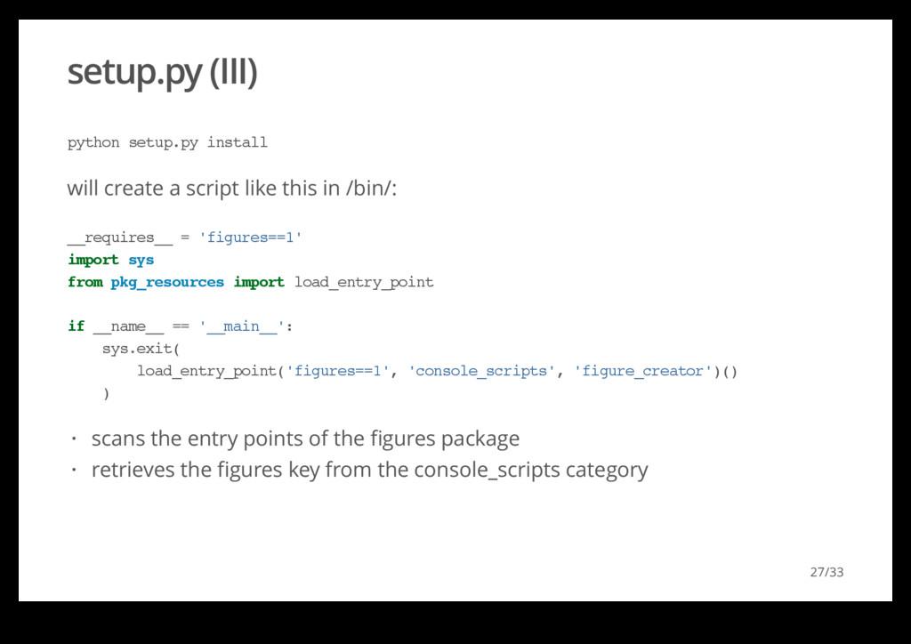 setup.py (III) will create a script like this i...