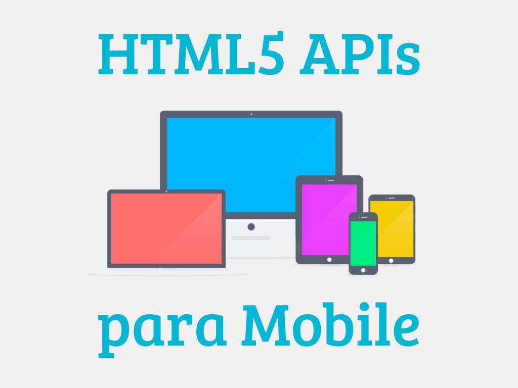 HTML5 APIs para Mobile