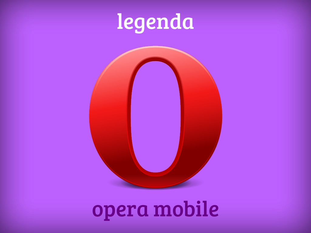 opera mobile legenda