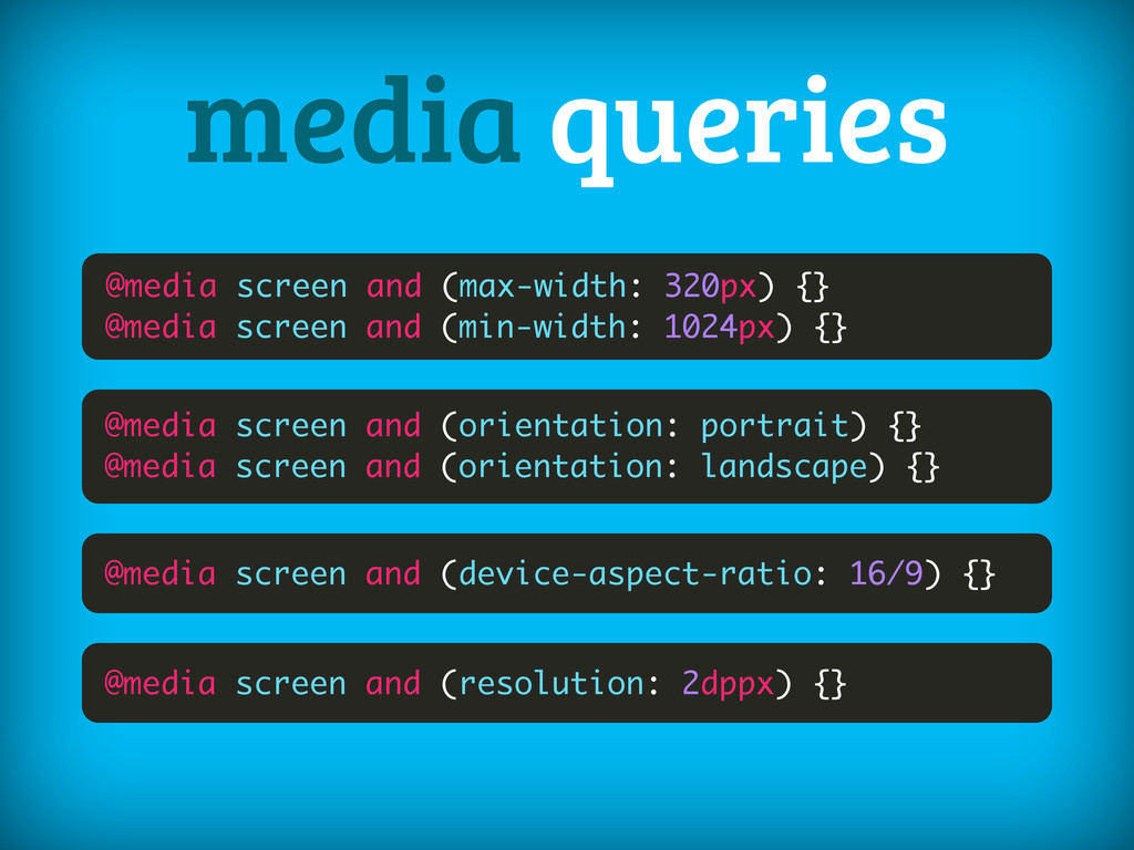 @media screen and (max-width: 320px) {} @media ...