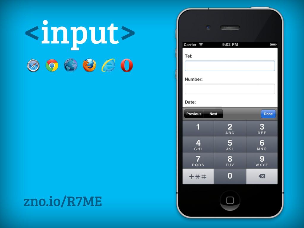 <input> zno.io/R7ME