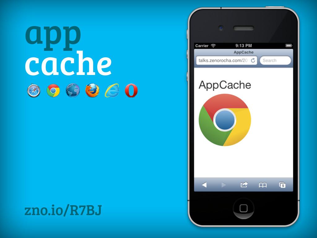 app cache zno.io/R7BJ
