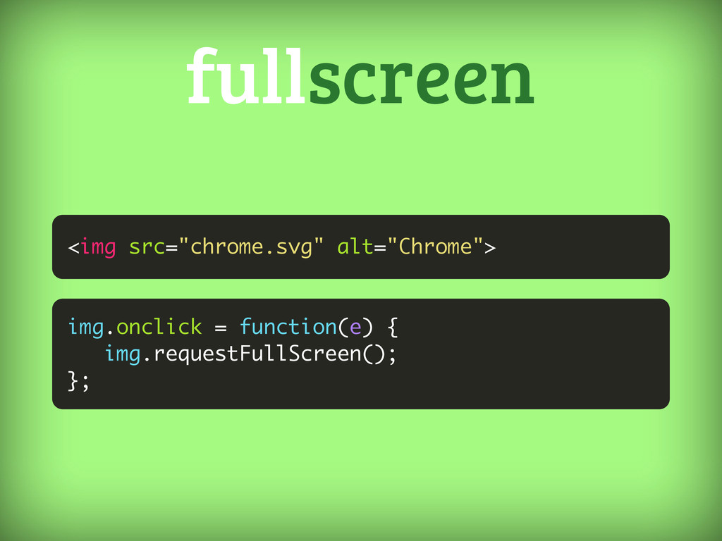 img.onclick = function(e) { img.requestFullScre...