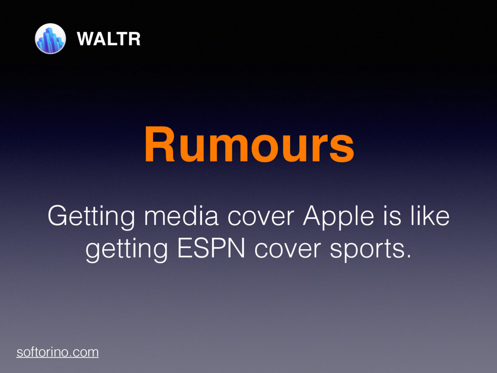 Rumours Getting media cover Apple is like getti...
