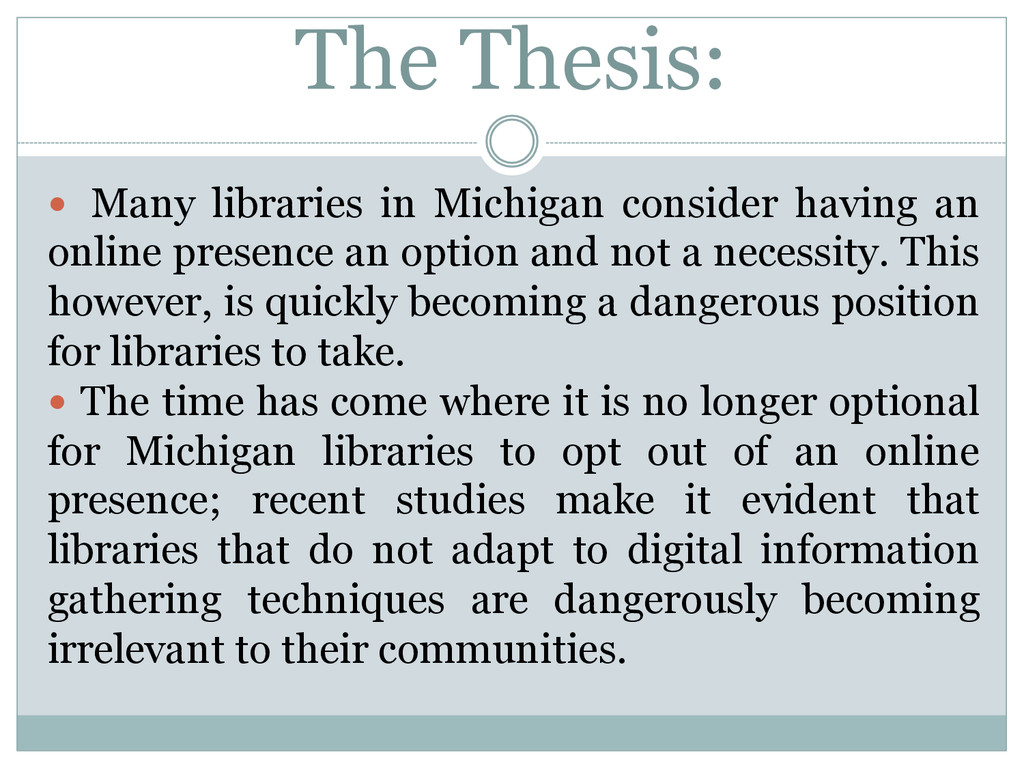 The Thesis: — Many libraries in Michigan cons...