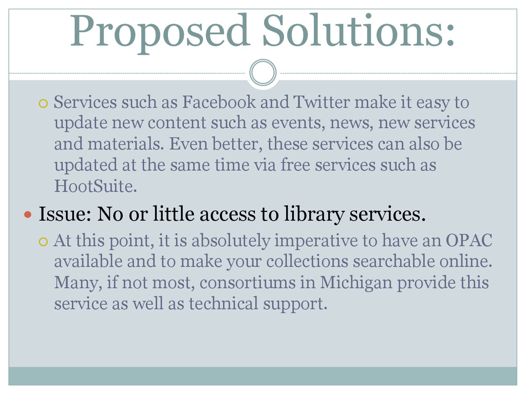 Proposed Solutions: ¡ Services such as Facebo...