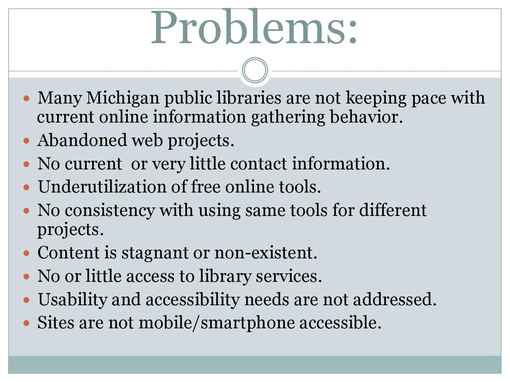 Problems: — Many Michigan public libraries ar...