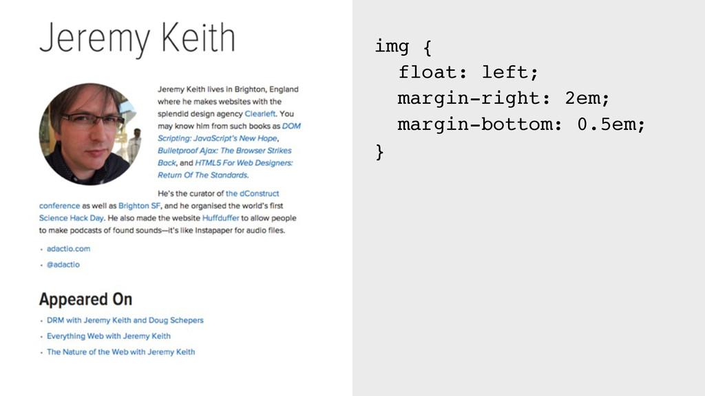 img { float: left; margin-right: 2em; margin-bo...