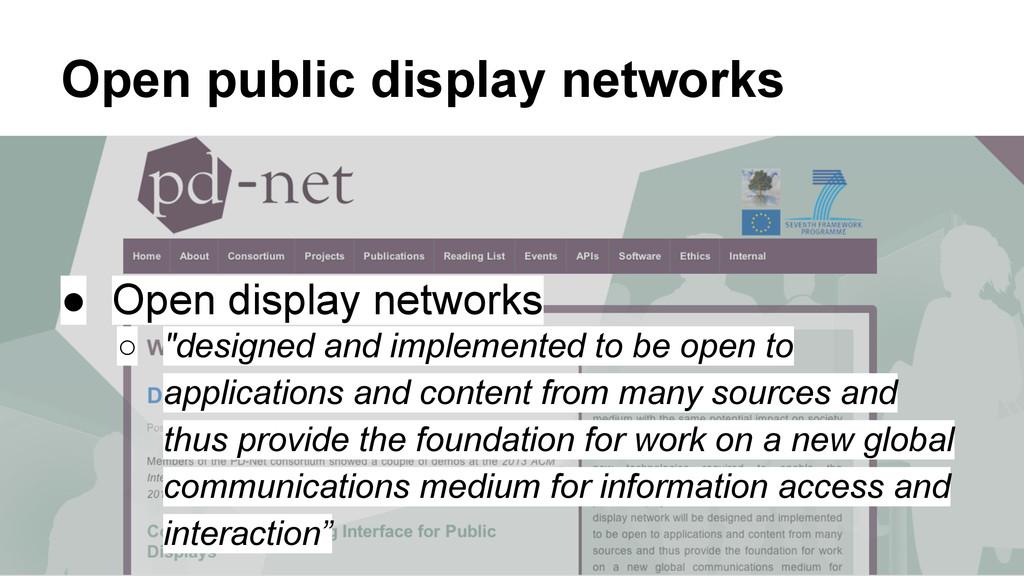 Open public display networks ● Open display net...