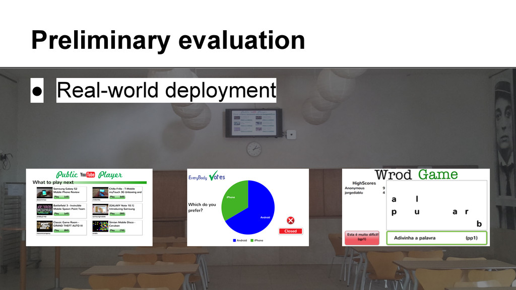 Preliminary evaluation ● Real-world deployment