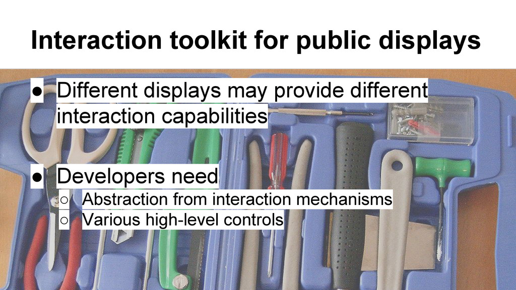 Interaction toolkit for public displays ● Diffe...