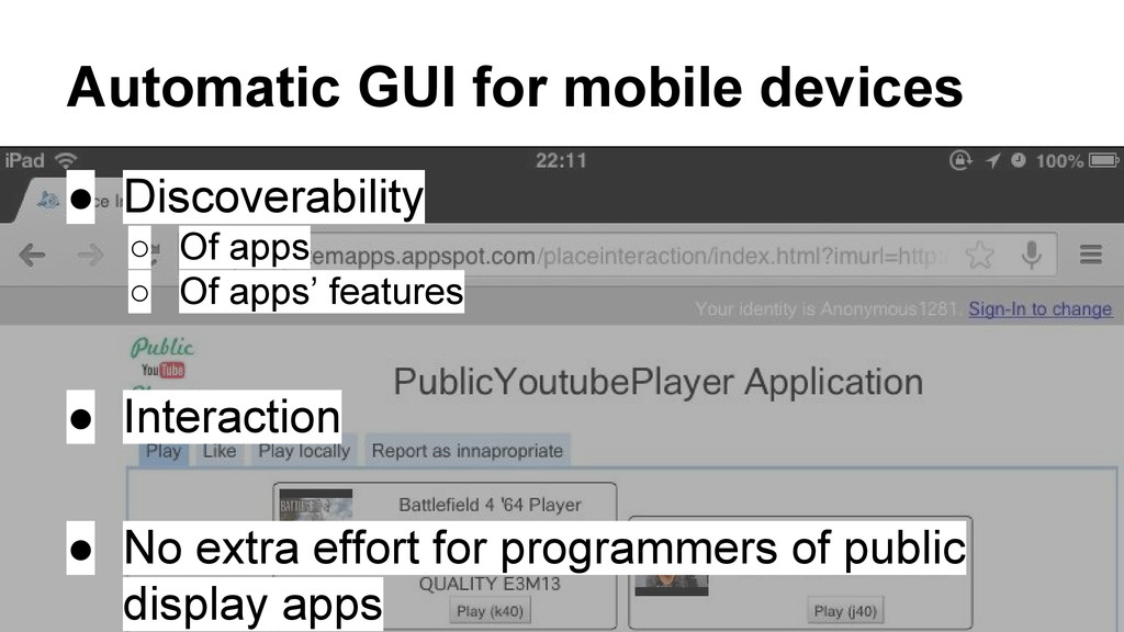 Automatic GUI for mobile devices ● Discoverabil...