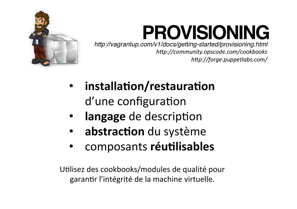 PROVISIONING! • installa?on/restaura?on  d'...