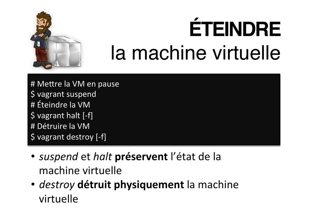 ÉTEINDRE la machine virtuelle! # MeSre l...