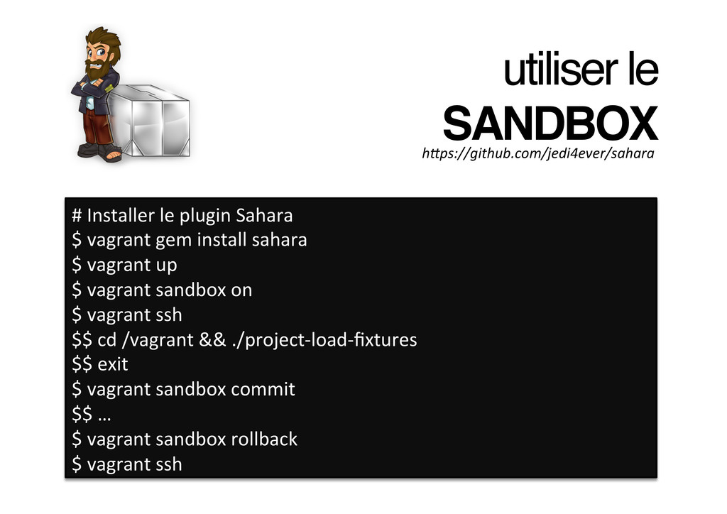 utiliser le SANDBOX! # Installer le p...