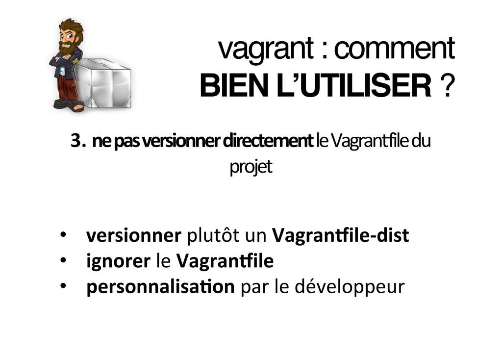 vagrant : comment ! BIEN L'UTILISER ?! 3. ne...